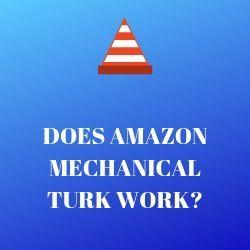Does Amazon Mechanical Turk Work?