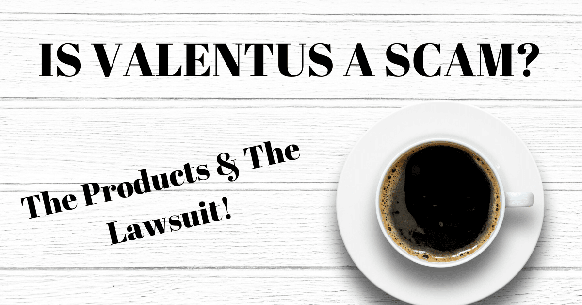 Is Valentus a scam? The products and a lawsuit. Cup of coffee on a white boarded background.