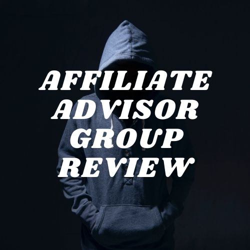 Man wearing a hoodie and the words affiliate advisor group review.