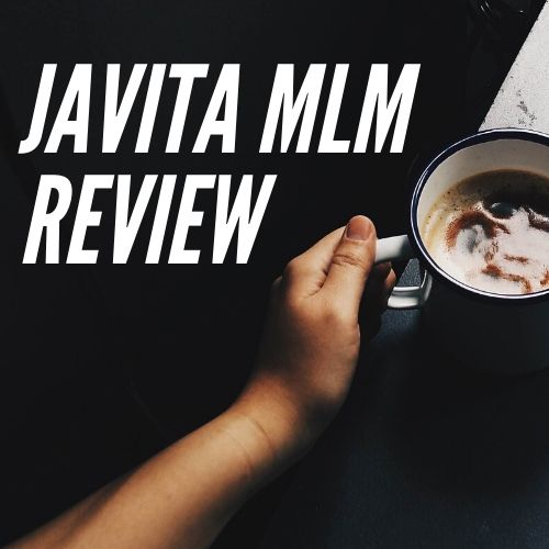 Hand holding a cup of coffee and the words Javita MLM Review.
