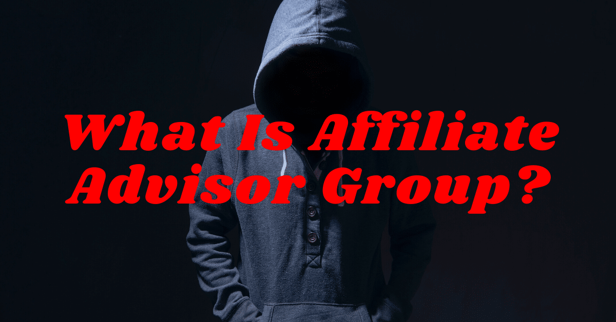 Man in hoodie and the words what is affiliate advisor group.
