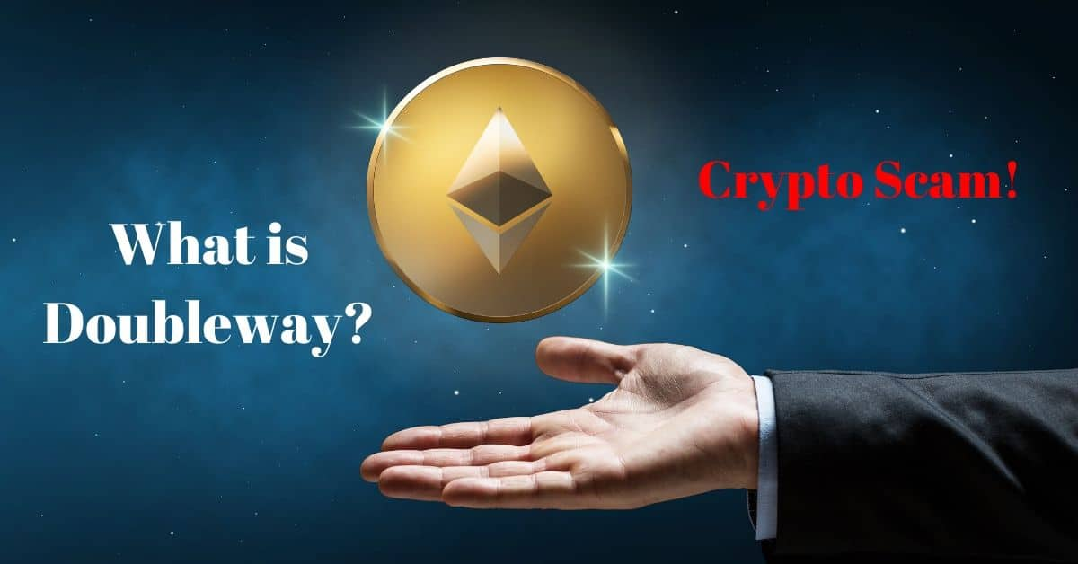 Hand holding a etherum cryptocurrency and the words what is doubleway crypto scam.