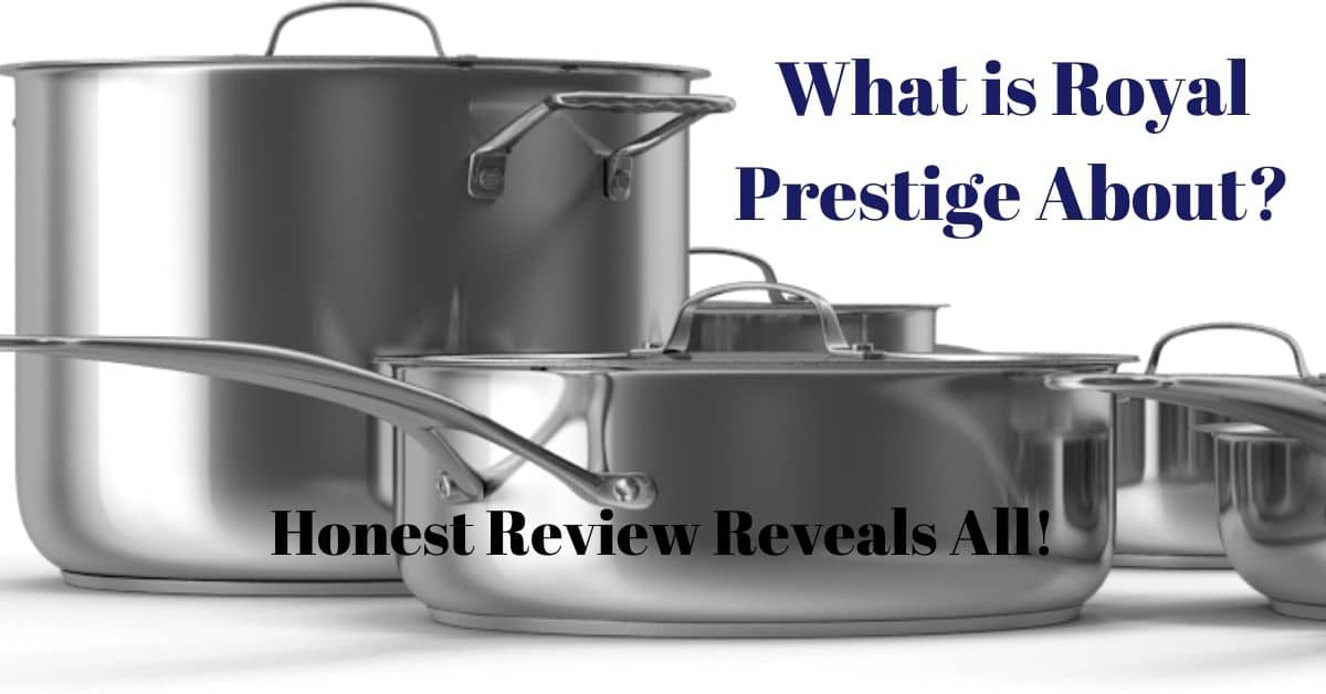 Pots and pans and the words what is Royal Prestige About?