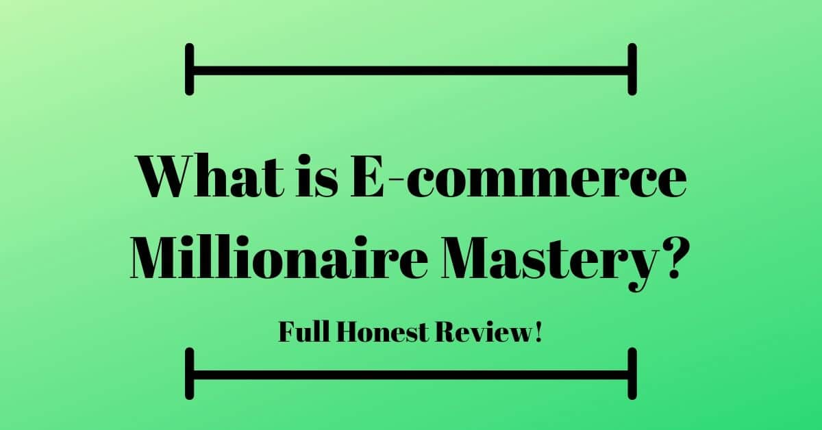 What is E-commerce Millionaire Mastery?